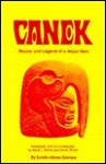 Canek, History and Legend of a Maya Hero - Gomez Emilio Abreu, Carter Wilson, Mario L. Davila