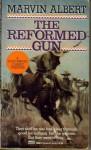 The Reformed Gun - Marvin Albert