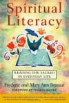 Spiritual Literacy: Reading the Sacred in Everyday Life - Thomas Moore, Frederic Brussat, Mary Ann Brussat
