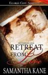 Retreat from Love - Samantha Kane