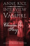 Interview with the Vampire: Claudia's Story - Anne Rice
