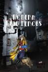 Modern Pulp Heroes - Nicholas Ahlhelm, Terry Alexander, Caine Dorr, Steven Gepp, Teel James Glenn, Viktor Kowalski, Joe Mogel, Jeff Pawlak