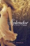 Splendor - Elana K. Arnold