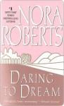 Daring to Dream - Nora Roberts