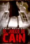 El Juego de Caín (Carmen Hidalgo, #1) - César Mallorquí