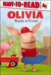 OLIVIA Builds a House - Maggie Testa, Shane L. Johnson