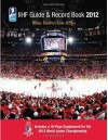 IIHF 2012 Guide and Record Book - Andrew Podnieks, Iihf (Int'l Ice Hockey Federation)