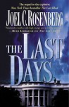 The Last Days (Political Thrillers Series #2) - Joel C. Rosenberg