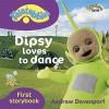 Dipsy Loves to Dance - Andrew Davenport