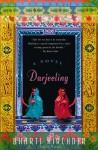 Darjeeling: A Novel - Bharti Kirchner