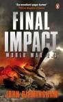 Final Impact: World War 2.3 (Axis of Time Trilogy 3) - John Birmingham