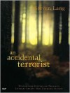 An Accidental Terrorist - Steven Lang
