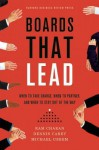 Boards That Lead: When to Take Charge, When to Partner, and When to Stay Out of the Way - Ram Charan, Dennis Carey, Michael Useem