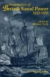 Parameters Of British Naval Power, 1650-1850 - Michael Duffy