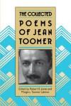 The Collected Poems of Jean Toomer - Jean Toomer, Robert B. Jones, Margot Toomer Latimer
