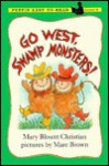 Go West, Swamp Monsters! - Mary Blount Christian, Marc Brown