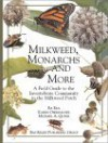 Milkweed, Monarchs, and More: A Field Guide to the Invertebrate Community in the Milkweed Patch - Ba Rea, Karen Oberhauser, Michael A. Quinn