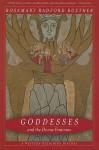 Goddesses and the Divine Feminine: A Western Religious History - Rosemary Radford Ruether
