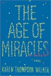 The Age of Miracles - Karen Thompson Walker, Emily Janice Card
