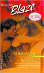 As Bad as Can Be (Under the Covers) - Kristin Hardy