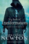 The Book of Transformations: Book Three: Legends of the Red Sun - Mark Charan Newton