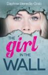 The Girl in the Wall - Daphne Benedis-Grab