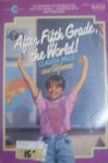 After Fifth Grade the World! - Claudia Mills