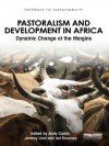 Pastoralism and Development in Africa: Dynamic Change at the Margins (Pathways to Sustainability) - Andy Catley, Jeremy Lind, Ian Scoones