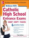 McGraw-Hill's Catholic High School Entrance Exams : COOP, HSPT, TACHS - Mark Alan Stewart, Judy Unrein, Wendy Hanks