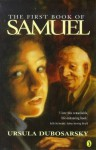 The First Book Of Samuel - Ursula Dubosarsky