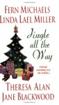 Jingle All The Way (A Bright Red Ribbon, The 24 Days Of Christmas, Santa Unwrapped, Maybe This Christmas) - Fern Michaels, Linda Lael Miller, Theresa Alan