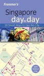 Frommer's Singapore Day by Day - Heidi Sarna