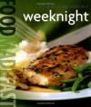 Food Made Fast: Weeknight (Williams-Sonoma) - Melanie Barnard, Chuck Williams, Tucker & Hossler