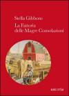 La Fattoria delle Magre Consolazioni - Stella Gibbons, Bruna Mora