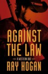 Against the Law: A Western Duo - Ray Hogan