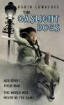 The Gaslight Dogs - Karin Lowachee