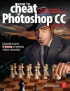 How to Cheat in Photoshop CC: The Art of Creating Realistic Photomontages - Steve Caplin