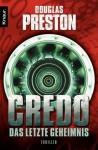 Credo. Das letzte Geheimnis: Thriller (German Edition) - Douglas Preston, Katharina Volk