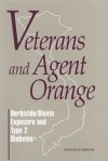 Veterans and Agent Orange: Herbicide/Dioxin Exposure and Type 2 Diabetes - National Research Council, Division of Health Promotion and Disease Prevention