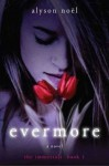 Evermore: The Immortals - Alyson Noel