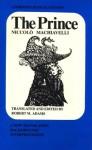 The Prince: A New Translation, Backgrounds, Interpretations, Peripherica - Niccolò Machiavelli, Robert M. Adams
