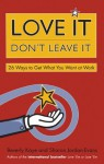 Love It, Don't Leave It: 26 Ways to Get What You Want at Work - Beverly Kaye, Sharon Jordan-Evans