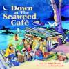 Down at the Seaweed Cafe - Robert Perry, Greta Guzek