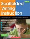 Scaffolded Writing Instruction: Teaching With a Gradual-Release Framework - Douglas Fisher, Nancy Frey