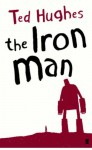The Iron Man - Ted Hughes, Debbie Randle