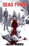 Dead Frost - Adam Millard, Chris Taggart