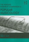 The Ashgate Research Companion to Popular Musicology - Derek B. Scott