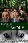 Ravished By The Wolf - Ashlee Alexander