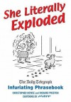 She Literally Exploded - Christopher Howse, Richard Preston