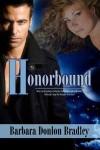 Honorbound - Barbara Donlon Bradley